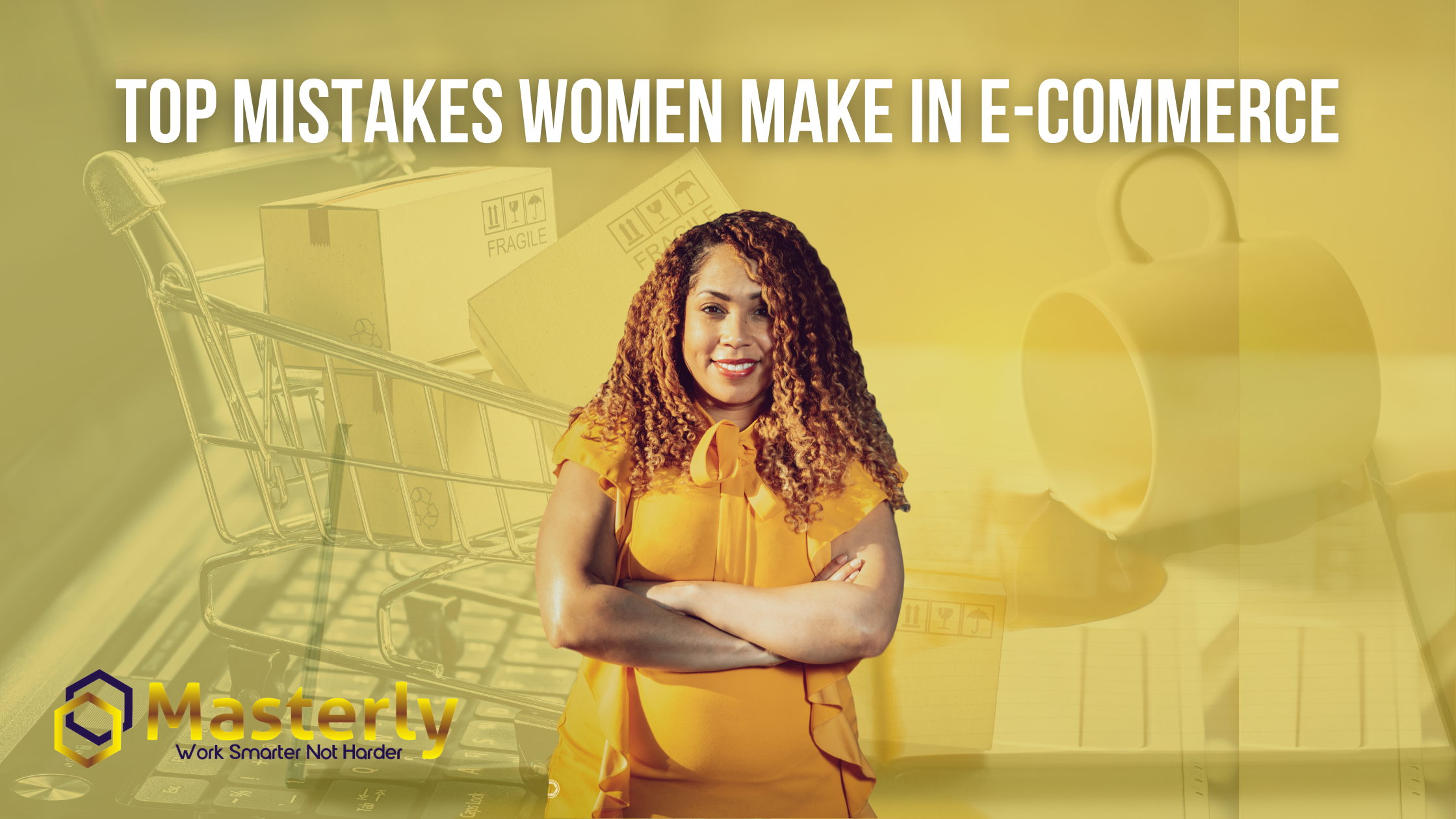 Top Mistakes Women Make in E-Commerce