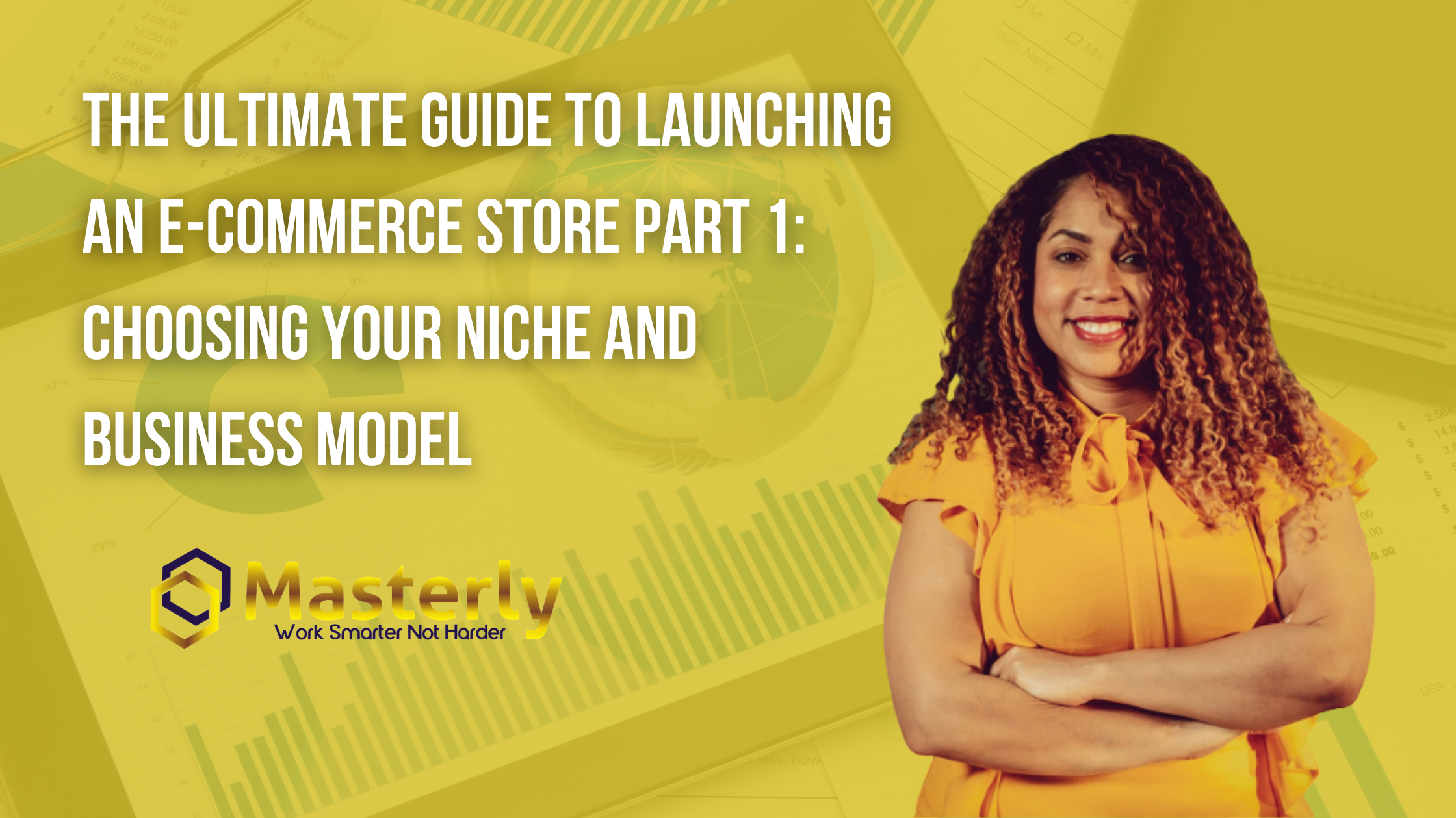 The Ultimate Guide to Launching an E-Commerce Store Part 1: