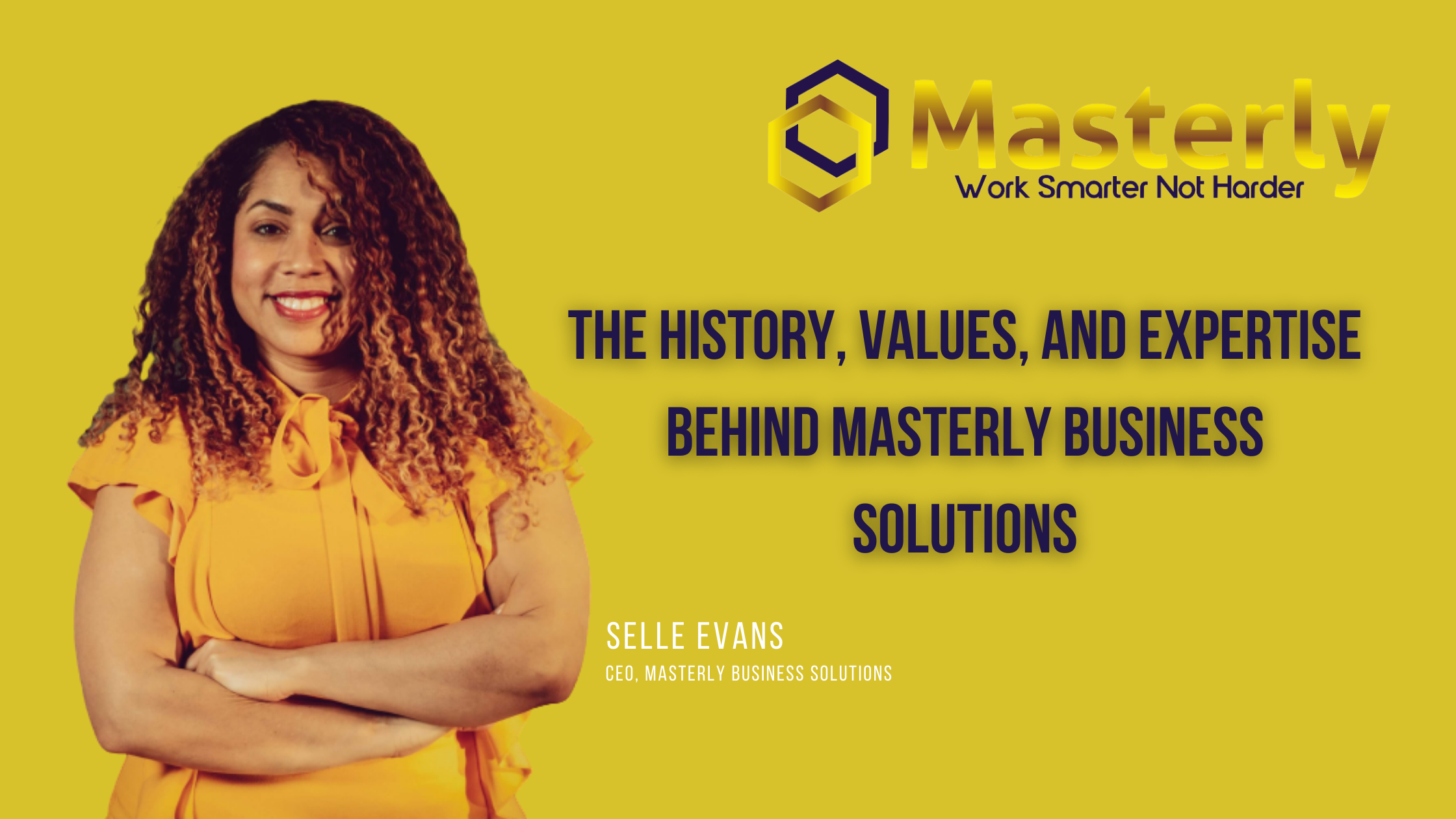 The History, Values, and Expertise Behind Masterly Business Solutions